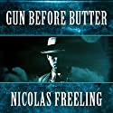 Gun Before Butter: Van De Valk, Book 3 (       UNABRIDGED) by Nicolas Freeling Narrated by Christoper Oxford