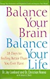 img - for Balance Your Brain, Balance Your Life: 28 Days to Feeling Better Than You Ever Have by Lombard, Dr. Jay, Renna, Dr. Christian, Brott, Armin A., Arm (2003) Hardcover book / textbook / text book