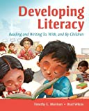 img - for Developing Literacy: Reading and Writing To, With, and By Children book / textbook / text book