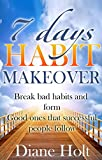 img - for 7 Days Habit Makeover: Break Bad Habits and Form Good Ones that Successful People Follow book / textbook / text book