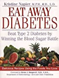 img - for EAT AWAY DIABETES by Napier, Kristine M. ( Author ) on Jun-01-2002[ Paperback ] book / textbook / text book