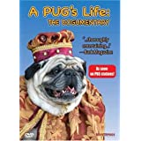 A Pug&#39;s Life: The Dog-Umentaryby Marilyn Braverman