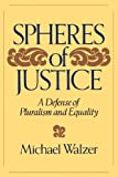 Spheres Of Justice: A Defense Of Pluralism And Equality (0465081894) by Walzer, Michael