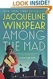 Among the Mad (Maisie Dobbs Novels)