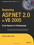 Beginning ASP.NET 2.0 in VB 2005: From Novice to Professional