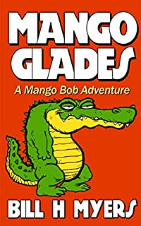 Mango Glades: A Mango Bob Adventure by Bill Myers ebook deal