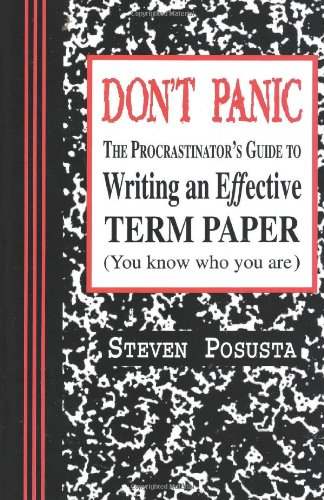 Don't Panic: The Procrastinator's Guide to Writing an...