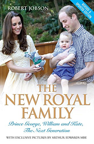 The New Royal Family: Prince George, William and Kate: the Next Generation