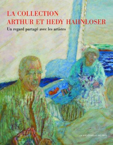 La collection Arthur et Hedy Hahnloser - Winterhour : Un regard partagé avec les artistes