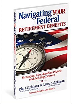 Navigating Your Federal Retirement Benefits: Strategies, Tips, And Best Kept Secrets