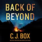 Back of Beyond (       UNABRIDGED) by C. J. Box Narrated by Holter Graham