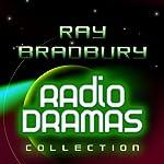 Ray Bradbury Radio Dramas | Ray Bradbury