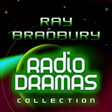 Ray Bradbury Radio Dramas  by Ray Bradbury