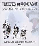 echange, troc Philippe Poulet, Bruno Bosilo, Alban Ferrand, Jean-François Guiot, Jean-Paul Ney - Troupes de montagne : Combattants d'altitude, la 27e brigade d'infanterie de montagne (1DVD)