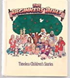 The Beginner's Bible: Timeless Children's Stories Karyn Henley