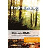 "Bildimpulse maxi: Ver�nderung: �ber 50 Fotokarten f�r Motivation und Coaching. Mit Anleitungvon ""Claus Heragon"""