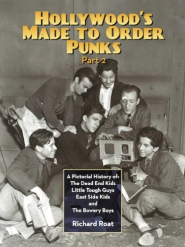 Hollywood's Made-to-Order Punks Part 2: A Pictorial History of the Dead End Kids, Little Tough Guys, East Side Kids and the Bowery Boys (Hollywood Made compare prices)