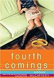 Fourth Comings: A Novel