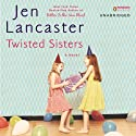 Twisted Sisters (       UNABRIDGED) by Jen Lancaster Narrated by Jen Lancaster