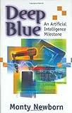 Deep Blue: An Artificial Intelligence Milestone