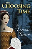 img - for The Choosing Time by Donna Tesiero (2013-02-20) book / textbook / text book