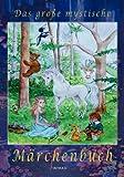 Das grosse mystische Maerchenbuch (German Edition)