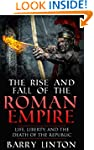 The Rise And Fall Of The Roman Empire...