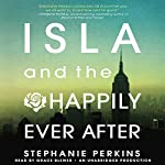 Isla and the Happily Ever After | Stephanie Perkins