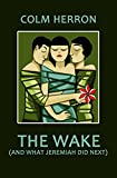 The Wake (And What Jeremiah Did Next)