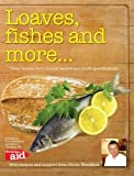 img - for Loaves, Fishes and More...: Tasty Recipes from Church Leaders and Cooking Enthusiasts book / textbook / text book