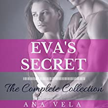 Eva's Secret: The Complete Collection (       UNABRIDGED) by Ana Vela Narrated by Audrey Lusk