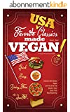 Favorite USA Classics Made VEGAN!: Your Favorite Low-Fat Vegan Cooking Recipes, Quick & Easy (Low-Fat Vegan Cooking Recipe Book Book 2) (English Edition)