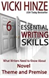 What Writers Need to Know About Novel Theme and Premise (Essential Writing Skills Series Book 6)