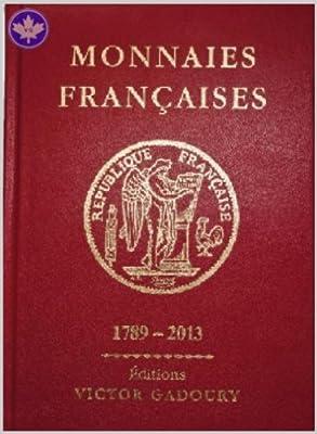 Monnaies FranÇaises 1789-2013 par FRANCESCO PASTRONE