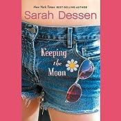 Keeping the Moon | [Sarah Dessen]