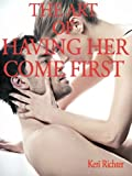 The Art of Having Her Come First (Relationship Collection)