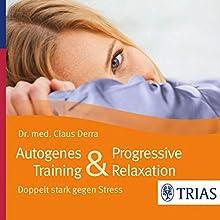 Autogenes Training & Progressive Relaxation: Doppelt stark gegen Stress (       ungekürzt) von Claus Derra Gesprochen von: Claus Derra, Barbara Stoll