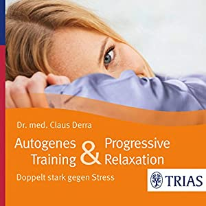 Autogenes Training & Progressive Relaxation Hörbuch