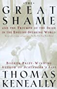 The Great Shame: And the Triumph of the Irish in the English-Speaking World by Thomas Keneally cover image