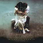 The Retribution of Mara Dyer (       UNABRIDGED) by Michelle Hodkin Narrated by Christy Romano