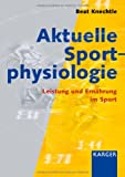img - for Aktuelle Sportphysiologie: Leistung Und Ernahrung Im Sport (German Edition) book / textbook / text book