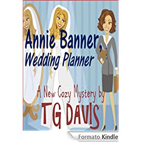 Annie Banner, Wedding Planner (Annie Banner Cozy Mysteries Book 1) (English Edition)