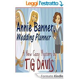Annie Banner, Wedding Planner (Annie Banner Cozy Mysteries Book 1) (English Edition)