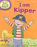 Phonics 2 I Am Kipper (Oxford Reading Tree Read with Biff, Chip, and Kipper)