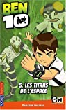 Ben 10, Tome 5 : Les titans de l'espace par Lecoeur
