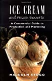 img - for Ice Cream and Frozen Deserts: A Commercial Guide to Production and Marketing by Stogo, Malcolm 1st edition (1997) Hardcover book / textbook / text book