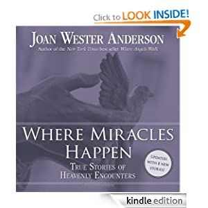 Where Miracles Happen: True Stories of Heavenly Encounters Joan Wester Anderson