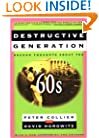 DESTRUCTIVE GENERATION: Second Thoughts About the '60s
