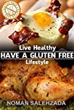 Live healthy; Have a Gluten Free Lifestyle