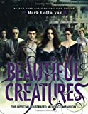 Mark Cotta Vaz Beautiful Creatures The Official Illustrated Movie Companion